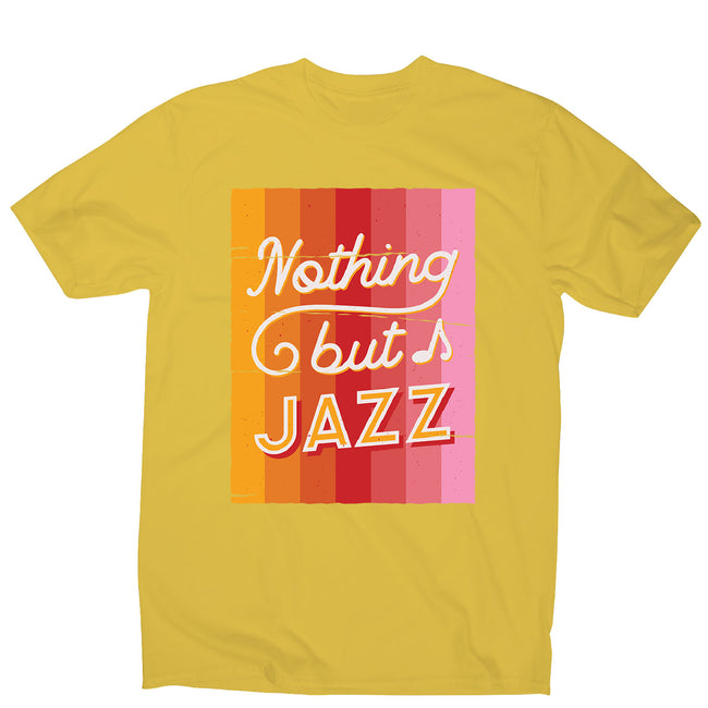 Nothing but jazz - men's music festival t-shirt - Graphic Gear