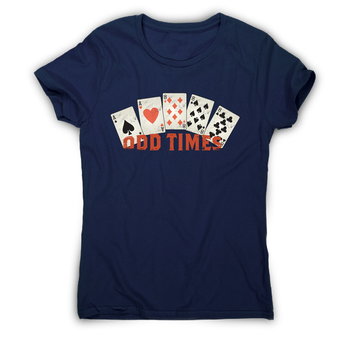 Odd times funny poker cards t-shirt women's - Graphic Gear
