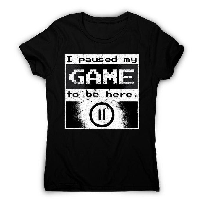 Paused gamer - women's t-shirt - Graphic Gear