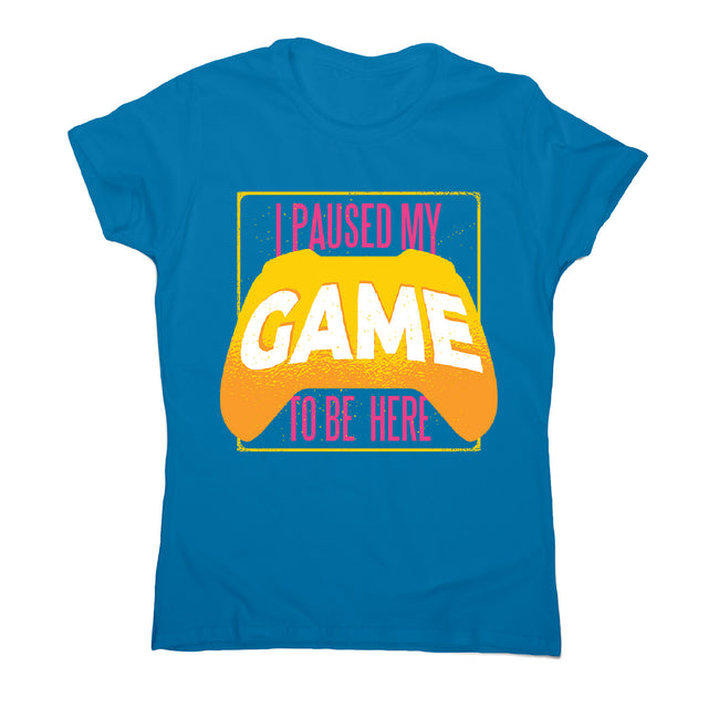 Paused game - women's funny premium t-shirt - Graphic Gear