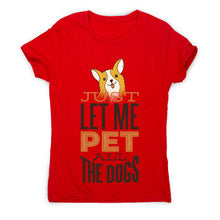Load image into Gallery viewer, Pet all the dogs - women's funny premium t-shirt - Graphic Gear