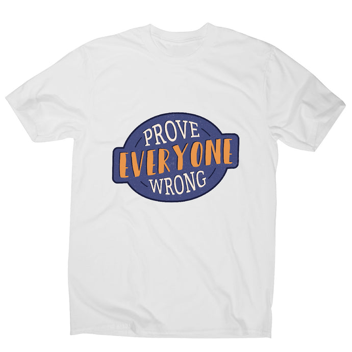 Prove everyone wrong - motivational men's t-shirt - White / S - Graphic Gear