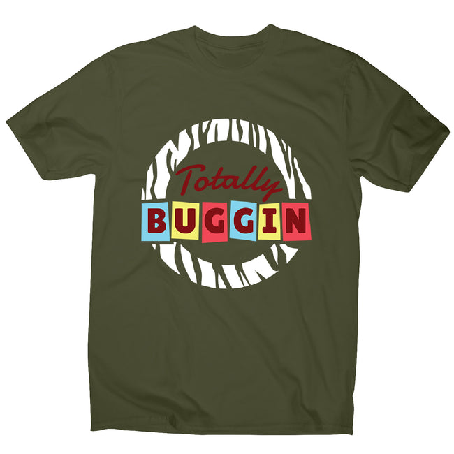 Retro buggin quote - men's music festival t-shirt - Graphic Gear
