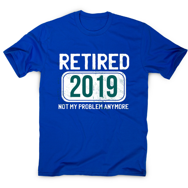 Retirement funny quote t-shirt men's - Graphic Gear