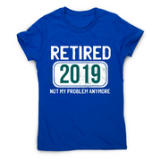 Retirement funny quote t-shirt women's - Graphic Gear