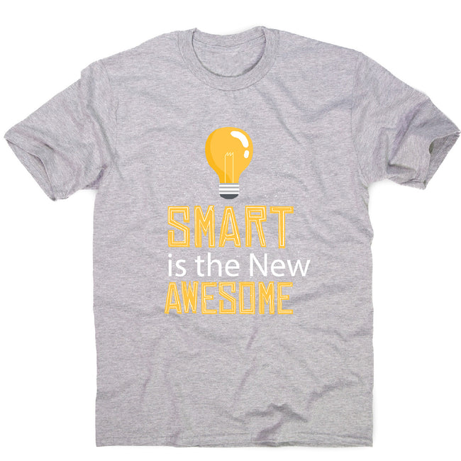 Smart is awesome - men's funny premium t-shirt - Graphic Gear