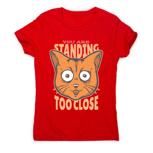 Stand close - women's funny premium t-shirt - Graphic Gear