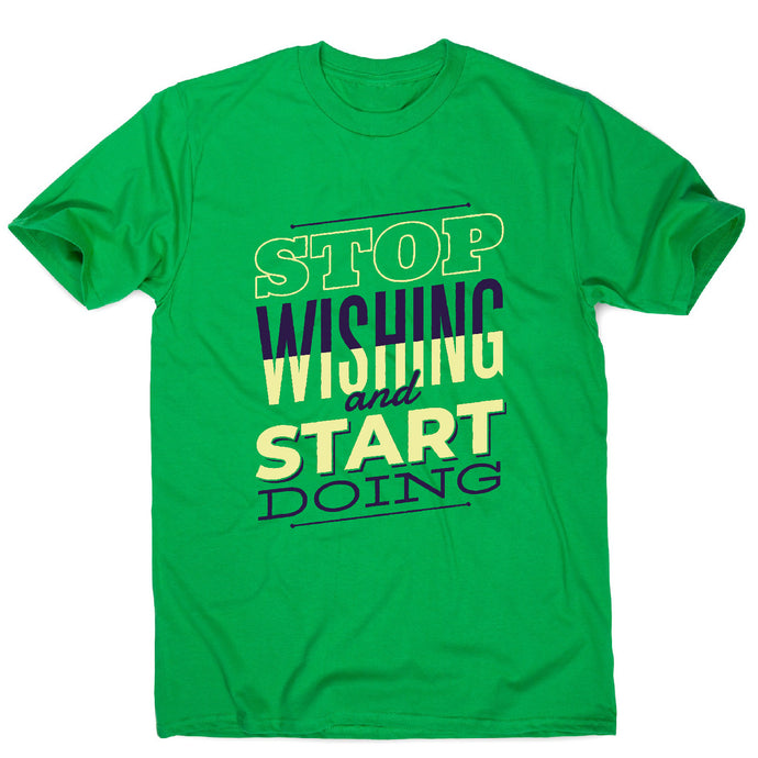 Start doing - motivational men's t-shirt