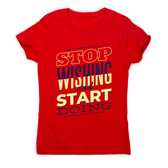 Start doing - motivational women's t-shirt - Graphic Gear