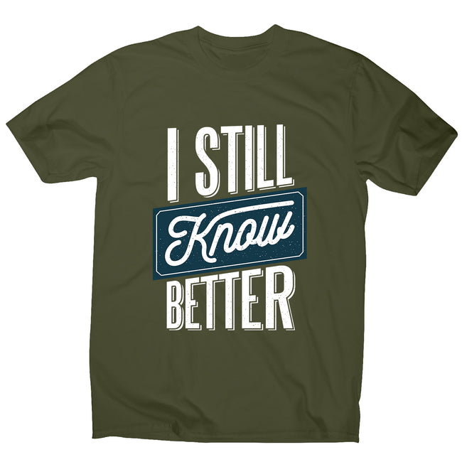 Still know better - men's funny premium t-shirt - Graphic Gear