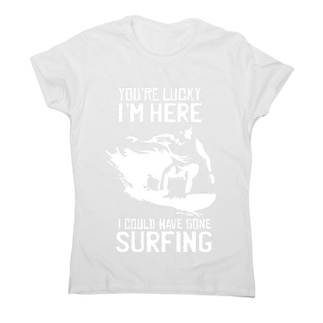 Surf quote t-shirt - women's funny premium t-shirt - Graphic Gear