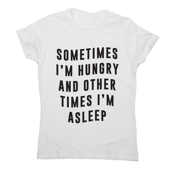 Sometimes funny foodie slogan t-shirt women's - Graphic Gear
