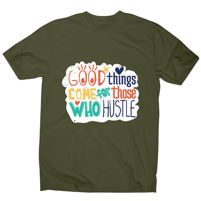 Those who hustle - men's motivational t-shirt - Military Green / S - Graphic Gear