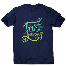 Load image into Gallery viewer, Trust yourself - men's motivational t-shirt - Graphic Gear