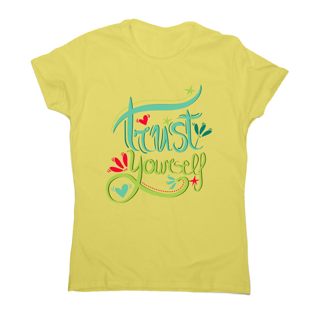 Trust yourself - women's motivational t-shirt - Graphic Gear
