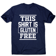 This shirt is gluten-free funny slogan t-shirt men's - Graphic Gear