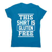 This shirt is gluten-free funny slogan t-shirt women's - Graphic Gear