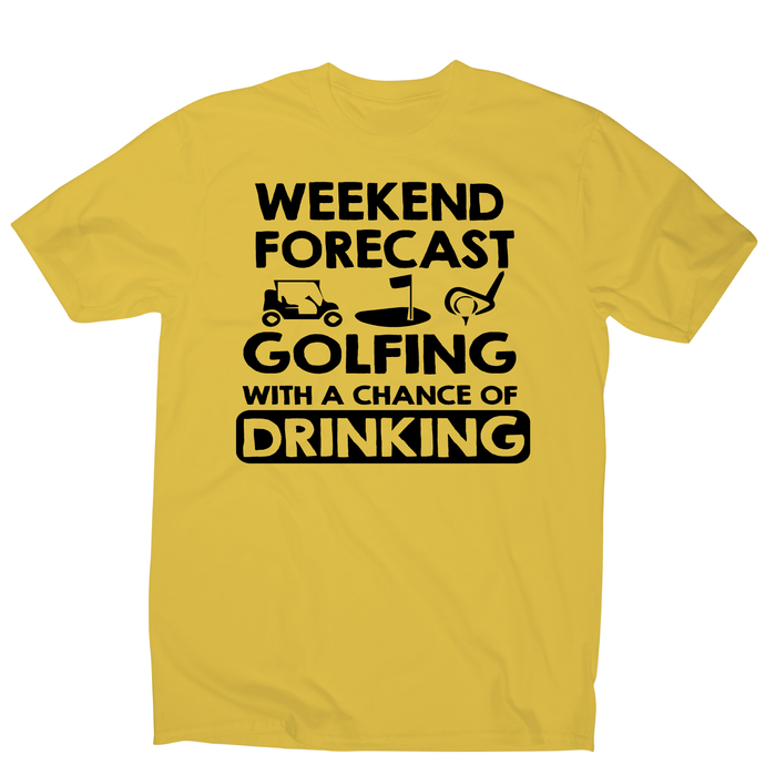 Weekend forcast golfing funny golf drinking t-shirt men's