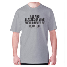 Load image into Gallery viewer, Age and glasses of wine should never be counted - men's premium t-shirt - Grey / S - Graphic Gear