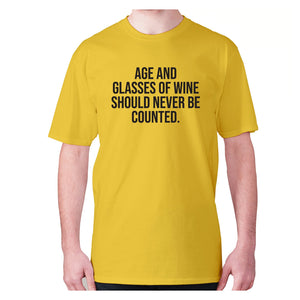Age and glasses of wine should never be counted - men's premium t-shirt - Graphic Gear