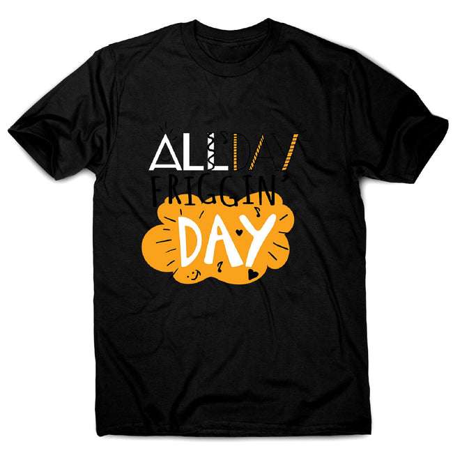 All day - men's motivational t-shirt - Graphic Gear