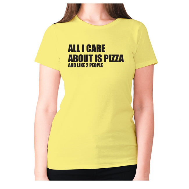 All I care about is pizza - women's premium t-shirt - Graphic Gear