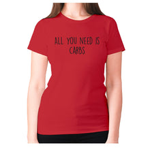 Load image into Gallery viewer, All you need is carbs - women's premium t-shirt - Red / S - Graphic Gear