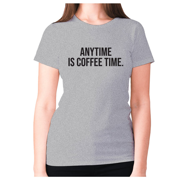 Anytime is coffee time - women's premium t-shirt - Graphic Gear