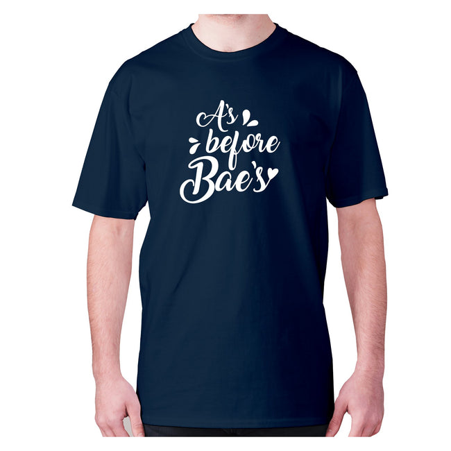 A's before bae's - men's premium t-shirt - Graphic Gear