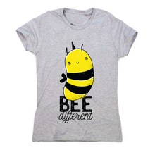 Load image into Gallery viewer, Bee different quote awesome design t-shirt women's - Graphic Gear