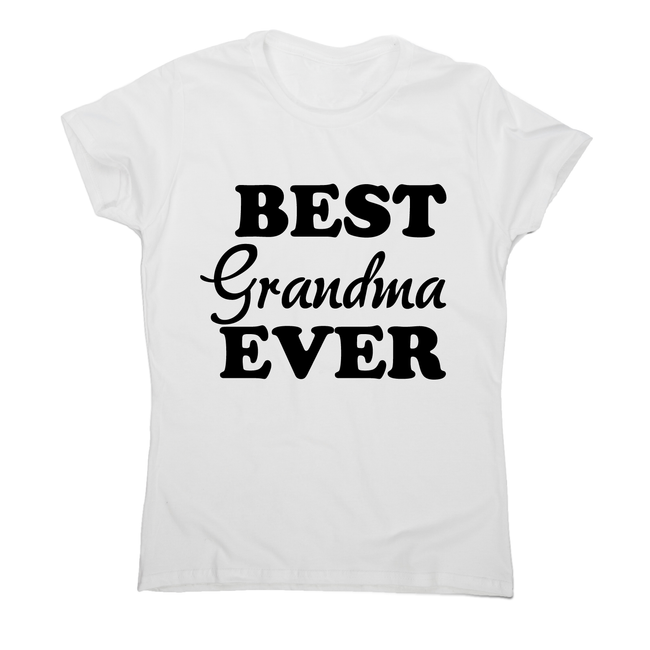 Best grandma ever - awesome funny  t-shirt women's - Graphic Gear