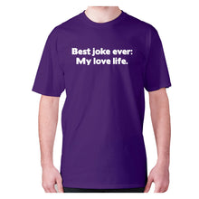 Load image into Gallery viewer, Best joke ever My love life - men's premium t-shirt - Purple / S - Graphic Gear
