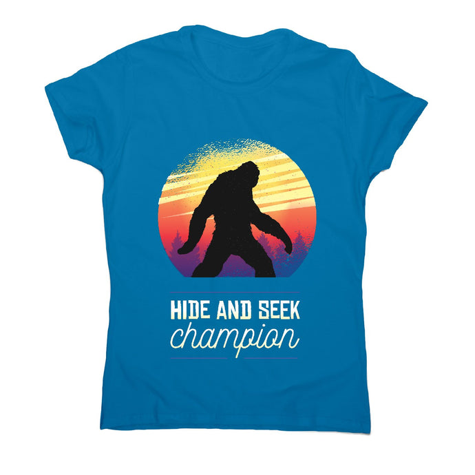 Bigfoot hide and seek champion - funny women's t-shirt - Sapphire / S - Graphic Gear