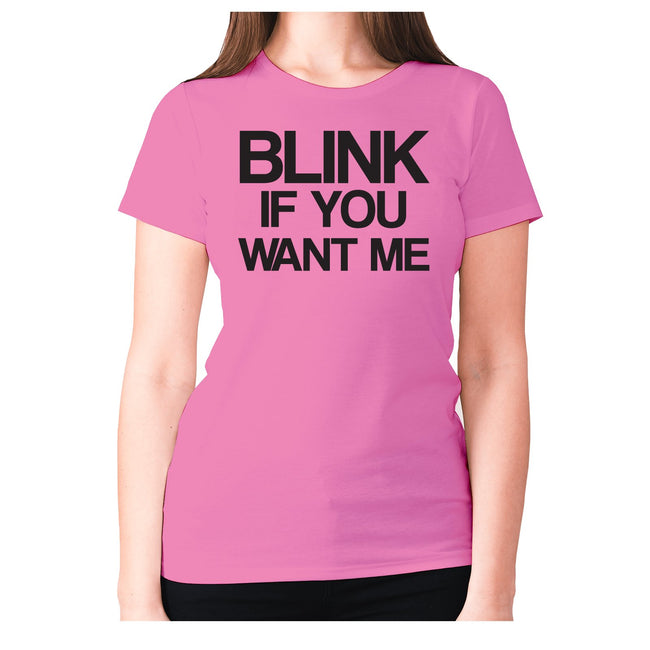 Blink if you want me - women's premium t-shirt - Graphic Gear