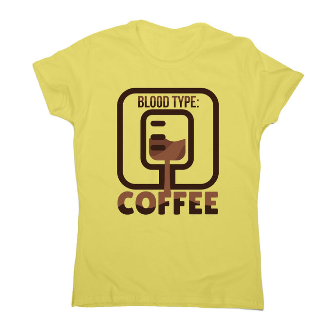 Blood type coffee - women's funny premium t-shirt - Graphic Gear