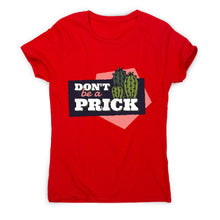 Load image into Gallery viewer, Cactus prick - women's funny premium t-shirt - Graphic Gear