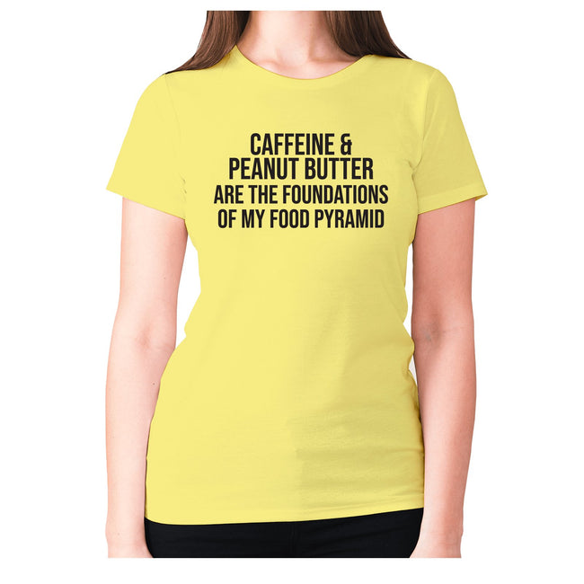 Caffeine and peanut butter are the foundations of my food pyramid - women's premium t-shirt - Graphic Gear