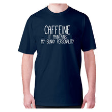 Load image into Gallery viewer, Caffeine it maintains my sunny personality - men's premium t-shirt - Navy / S - Graphic Gear