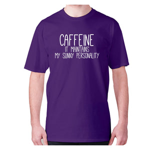 Caffeine it maintains my sunny personality - men's premium t-shirt - Purple / S - Graphic Gear