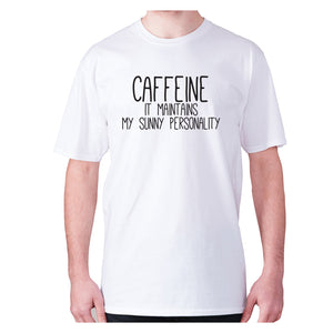 Caffeine it maintains my sunny personality - men's premium t-shirt - White / S - Graphic Gear