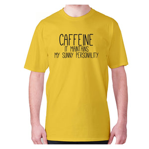 Caffeine it maintains my sunny personality - men's premium t-shirt - Yellow / S - Graphic Gear
