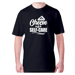 Cheese is self-care - men's premium t-shirt - Graphic Gear