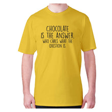 Load image into Gallery viewer, Chocolate is the answer who cares what the question is - men's premium t-shirt - Graphic Gear