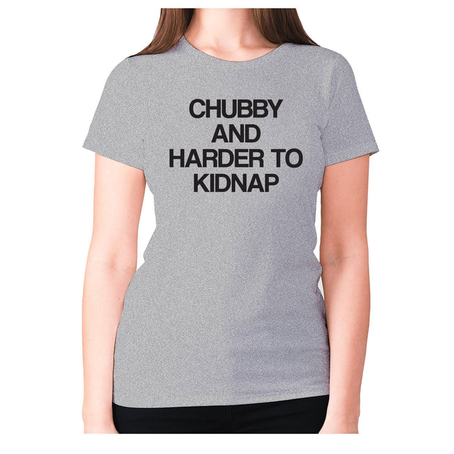 Chubby and harder to kidnap - women's premium t-shirt - Graphic Gear