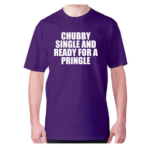 Chubby single and ready for a pringle - men's premium t-shirt - Graphic Gear