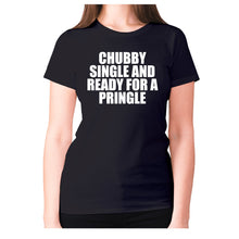Load image into Gallery viewer, Chubby single and ready for a pringle - women's premium t-shirt - Black / S - Graphic Gear