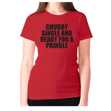 Load image into Gallery viewer, Chubby single and ready for a pringle - women's premium t-shirt - Red / S - Graphic Gear