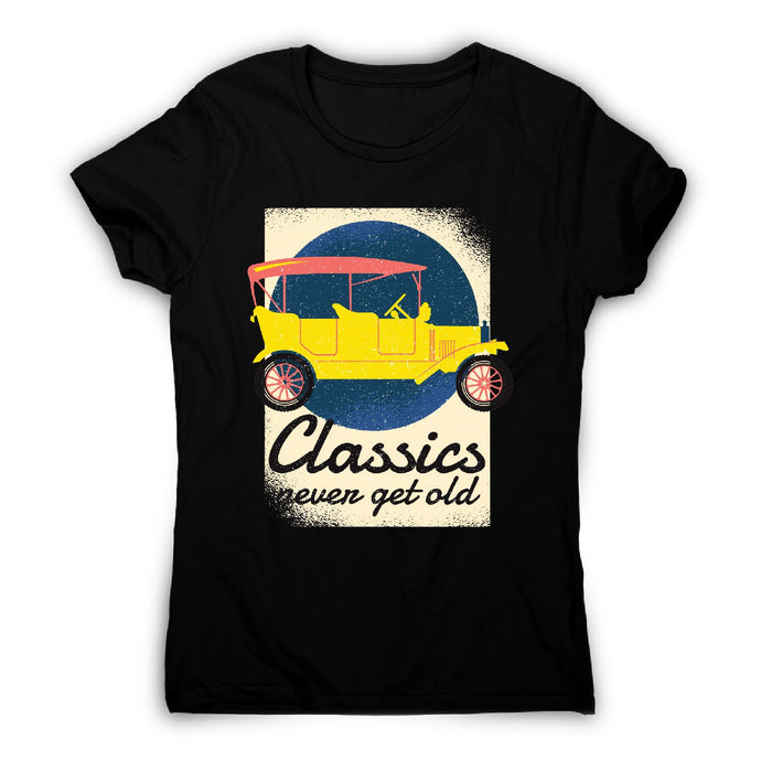 Classics never get old - car driving women's t-shirt - Graphic Gear
