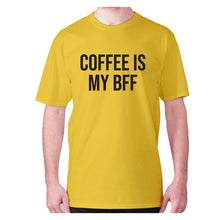 Load image into Gallery viewer, Coffee is my BFF - men's premium t-shirt - Graphic Gear