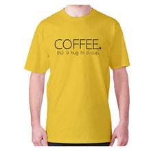 Load image into Gallery viewer, Coffee. (n.) a hug in a cup - men's premium t-shirt - Graphic Gear